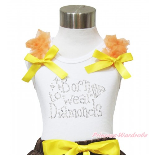 White Tank Top Orange Ruffles Yellow Bow & Sparkle Rhinestone Born To Wear Diamonds Print TB944