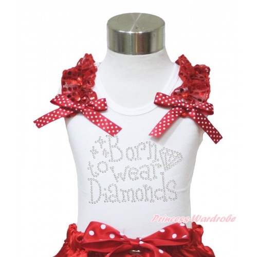 White Tank Top Red Sequins Ruffles Minnie Dots Bow & Sparkle Rhinestone Born To Wear Diamonds Print TB979