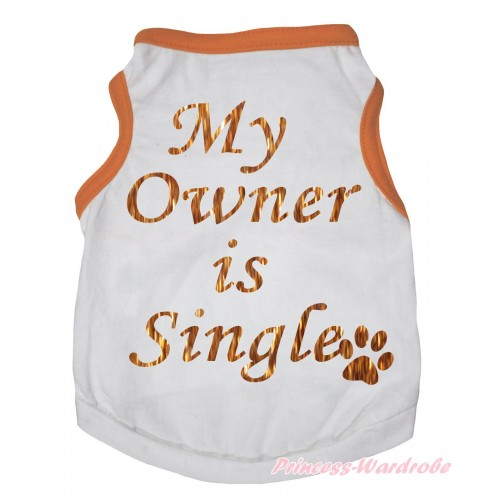 Orange Piping White Sleeveless Pet Shirt Top & My Owner Is Single Painting DC330