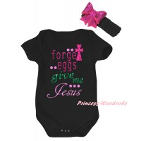 Easter Black Baby Jumpsuit & Sparkle Forget Eggs Give Me Jesus Painting & Black Headband Hot Pink Bow TH899