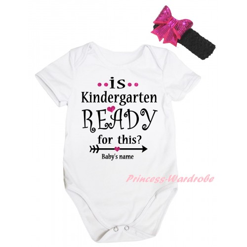 Personalized Custom White Baby Jumpsuit & Is Kindergarten Ready For This? Baby's Name Painting & Black Headband Hot Pink Bow TH1064
