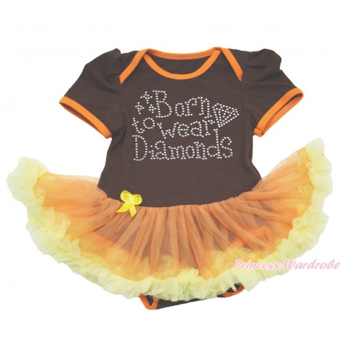 Brown Baby Bodysuit Orange Yellow Pettiskirt & Sparkle Rhinestone Born To Wear Diamonds Print JS4013