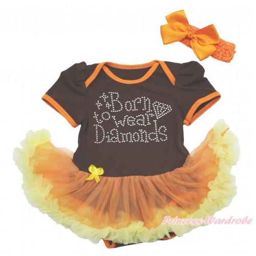 Brown Baby Bodysuit Orange Yellow Pettiskirt & Sparkle Rhinestone Born To Wear Diamonds & Orange Headband Silk Bow JS4022
