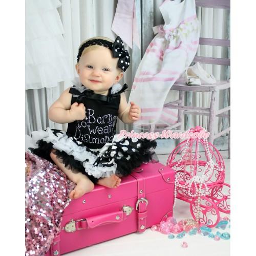 Black Baby Pettitop White Ruffles Black Bow & Sparkle Rhinestone Born To Wear Diamonds Print & Black White Giant Dots Newborn Pettiskirt NG1615