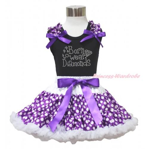 Black Tank Top Purple White Dots Ruffles Dark Purple Bows & Sparkle Rhinestone Born To Wear Diamonds Print & Purple White Dots Pettiskirt MG1734