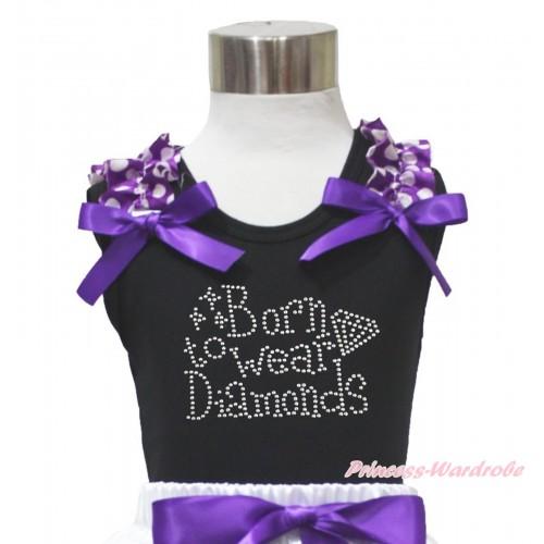 Black Tank Top Purple White Dots Ruffles Dark Purple Bow & Sparkle Rhinestone Born To Wear Diamonds Print TB1215