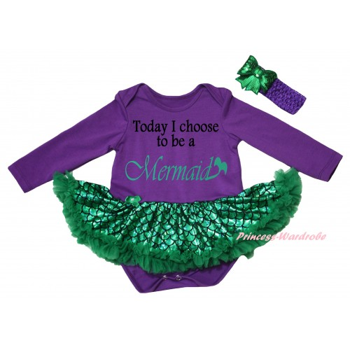 Dark Purple Long Sleeve Baby Bodysuit Jumpsuit Green Scale Pettiskirt & Today I Choose To Be A Mermaid Painting & Dark Purple Headband Kelly Green Bow JS6242