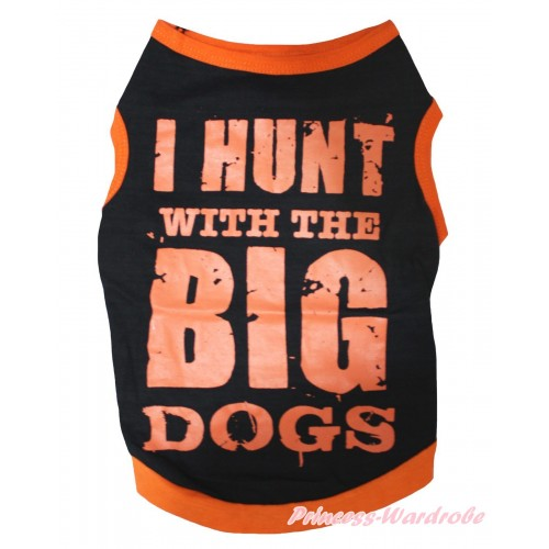 Orange Piping Black Sleeveless Pet Shirt Top & I Hunt With The Big Dogs Painting DC336